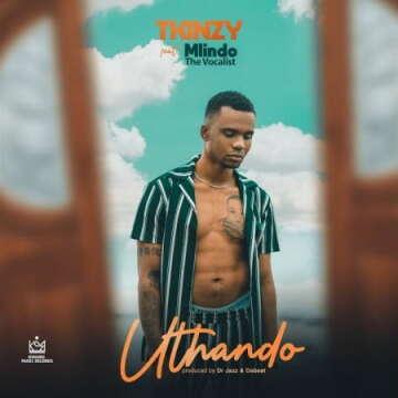Music: Tkinzy - Uthando (feat.  Mlindo The Vocalist)
