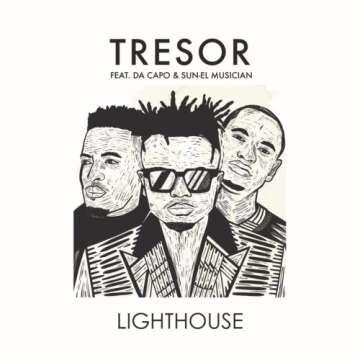 Tresor - Lighthouse (feat.  Da Capo & Sun-EL Musician)