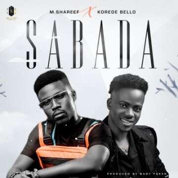 Umar M Shareef & Korede Bello - Sabada