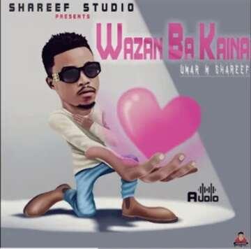 Umar M Shareef - Wazan Ba Kaina