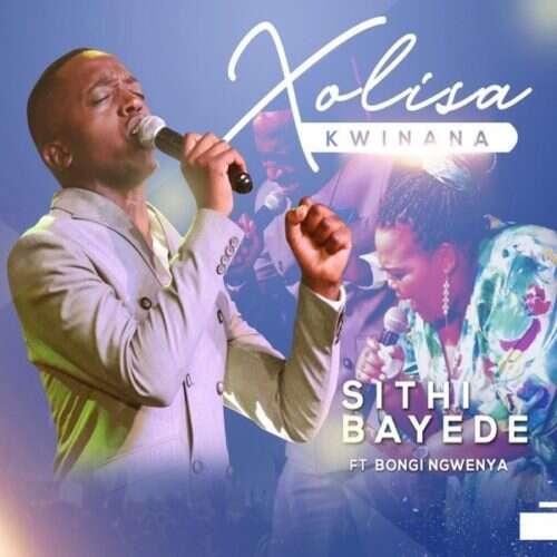 Xolisa Kwinana - Sithi Bayede (feat.  Bongi Ngwenya)