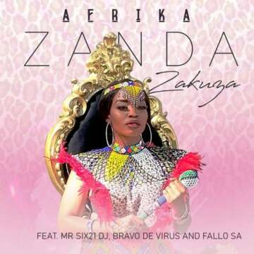 Music: Zanda Zakuza - Afrika (feat.  Mr Six21 DJ, Bravo De Virus & Fallo SA)