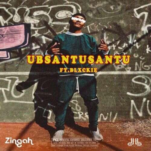 Zingah - Ubsantusantu (feat.  Blxckie)