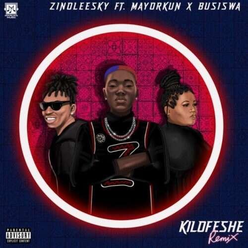 Zinoleesky - Kilofeshe (Remix) (feat.  Mayorkun & Busiswa)