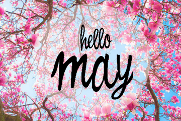 Happy New Month of May, guys
